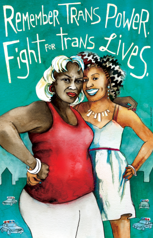 "Image of two trans women of color, with text reading ""Remember Trans Power. Fight for trans Lives."""