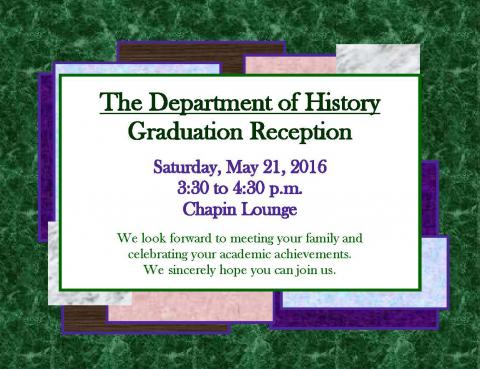 History Graduation Reception: Saturday, May 21, 2016, 3:30 p.m., Chapin Lounge