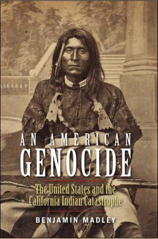 Cover of Benjamin Madley's An American Genocide